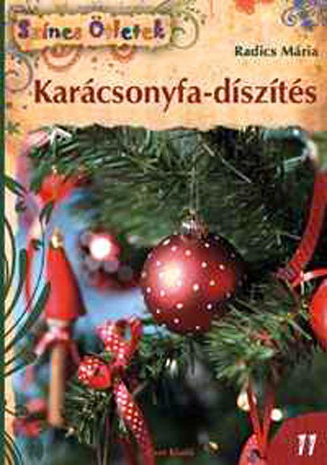 Karácsonyfadíszítés - Színes ötletek