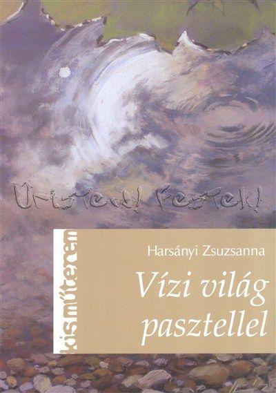 Vízi világ pasztellel - Harsányi Zsuzsanna - Kisműterem
