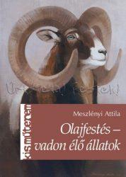 Olajfestés, Vadon élő állatok - Meszlényi Attila - Kisműterem