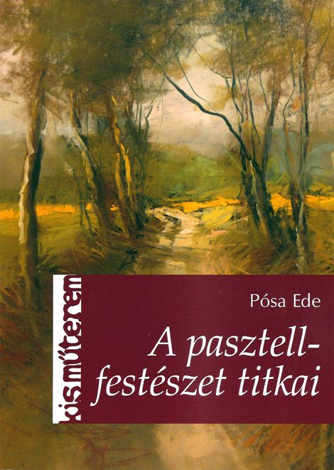 The Secrets of Pastel Painting - In Hungarian