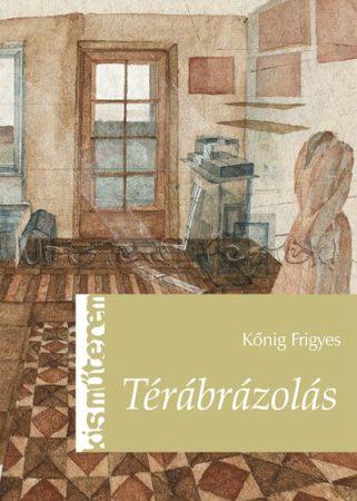 Térábrázolás - Kőnig Frigyes - Kisműterem