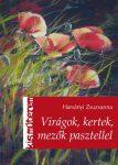 Virágok, kertek, mezők, pasztellel - Harsányi Zsuzsanna - Kisműterem
